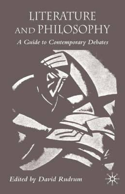 Literature and Philosophy: A Guide to Contemporary Debates