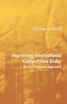 Improving International Competition Order: An Institutional Approach