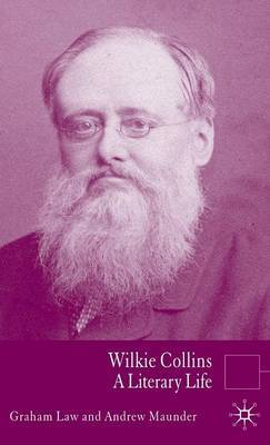 Wilkie Collins: A Literary Life