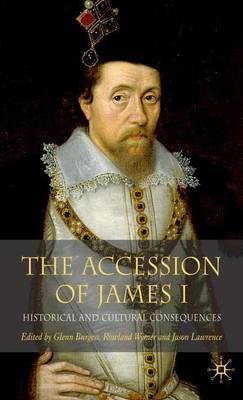 The Accession of James I: Historical and Cultural Consequences
