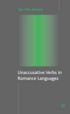 Unaccusative Verbs in Romance Languages