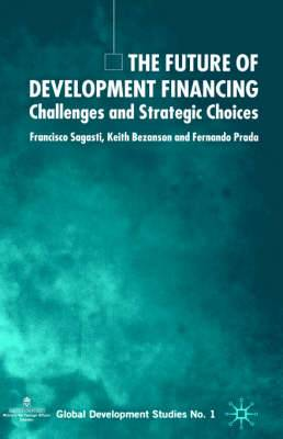 The Future of Development Financing: Challenges and Strategic Choices