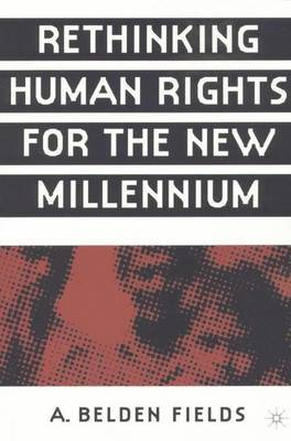 Rethinking Human Rights for the New Millennium