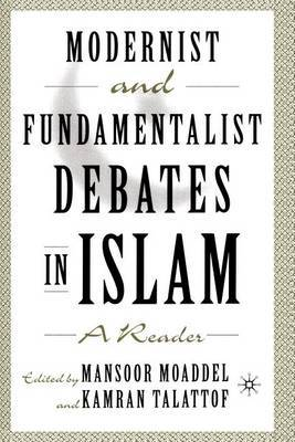 Modernist and Fundamentalist Debates in Islam: A Reader