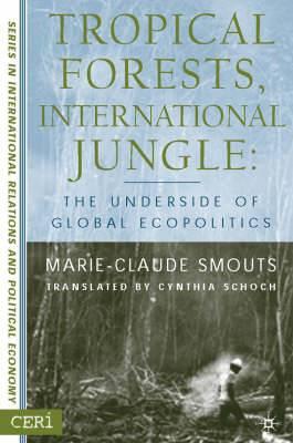 Tropical Forests, International Jungle: The Underside of Global Ecopolitics