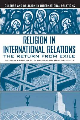 Religion in International Relations: The Return from Exile