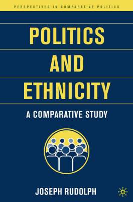 Politics and Ethnicity: A Comparative Study