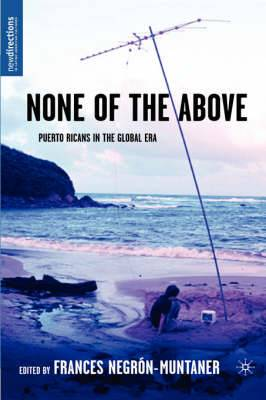 None of the Above: Puerto Ricans in the Global Era