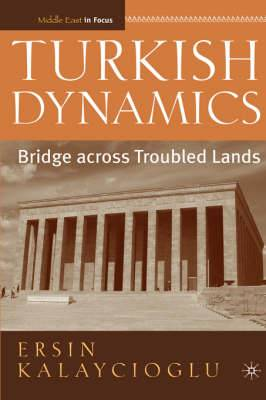 Turkish Dynamics: Bridge Across Troubled Lands