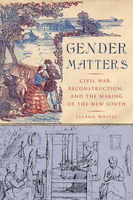 Gender Matters: Race, Class and Sexuality in the Nineteenth-Century South