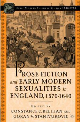 Prose Fiction and Early Modern Sexuality, 1570-1640