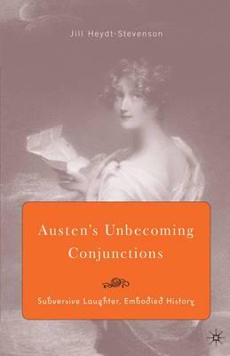 Austen's Unbecoming Conjunctions: Subversive Laughter, Embodied History