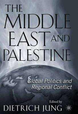 The Middle East and Palestine: Global Politics and Regional Conflict