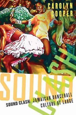 Sound Clash: Jamaican Dancehall Culture at Large