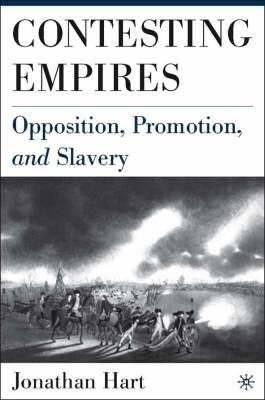 Contesting Empires: Opposition, Promotion and Slavery