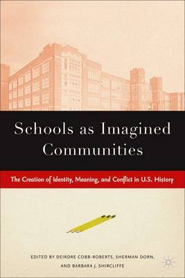 Schools as Imagined Communities: The Creation of Identity, Meaning, and Conflict in U.S. History