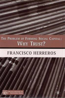 The Problem of Forming Social Capital: Why Trust?