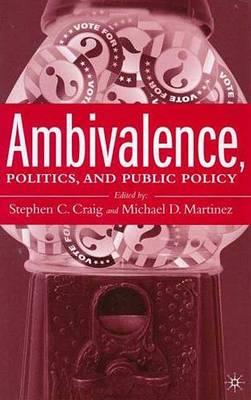 Ambivalence, Politics, and Public Policy