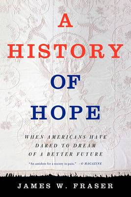 A History of Hope: When Americans Have Dared to Dream of a Better Future
