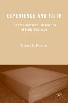 Experience and Faith: The Late-Romantic Imagination of Emily Dickinson