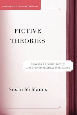 Fictive Theories: Towards a Deconstructive and Utopian Political Imagination