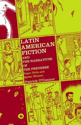 Latin American Fiction and the Narratives of the Perverse: Paper Dolls and Spider Women