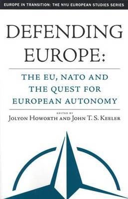 Defending Europe: NATO and the Quest for European Autonomy