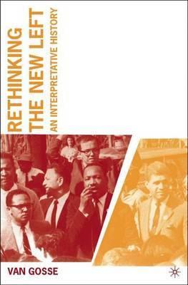 Rethinking the New Left: An Interpretative History