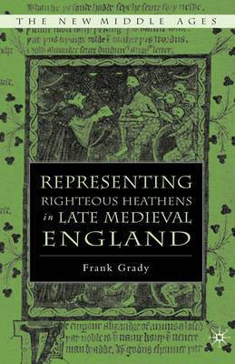 Representing Righteous Heathens in Late Medieval England