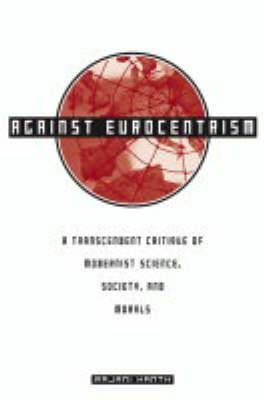 Against Eurocentrism: A Transcendent Critique of Modernist Science, Society, and Morals