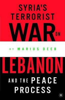 Syria's Terrorist War on Lebanon and the Peace Process