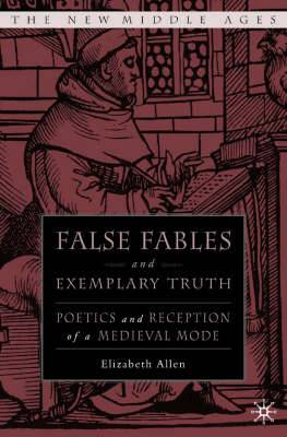 False Fables and Exemplary Truth: Poetics and Reception of Medieval Mode