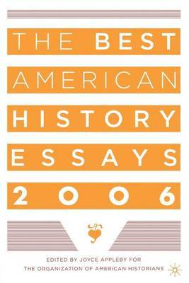 The Best American History Essays: 2006
