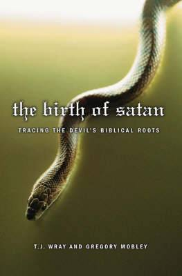 The Birth of Satan: Turning the Devil's Biblical Roots