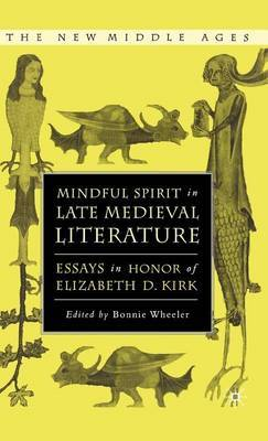 Mindful Spirit in Late Medieval Literature: Essays in Honor of Elizabeth D. Kirk