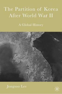 The Partition of Korea, 1945-1948: A Global History