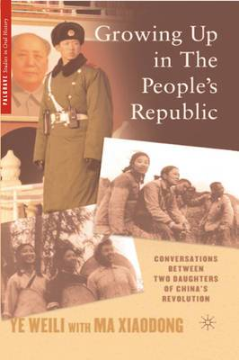 Growing Up in the People's Republic: Conversations Between Two Daughters of China's Revolution