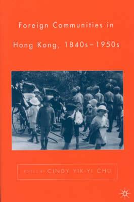 Foreign Communities in Hong Kong 1840s-1950s