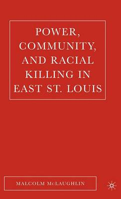 Power, Community and Racial Killing in East St Louis