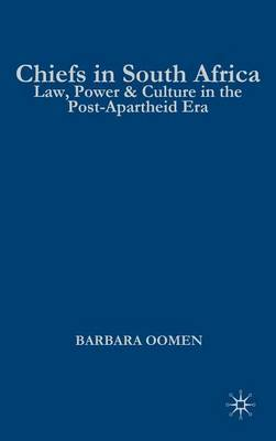 Chiefs in South Africa: Law, Culture, and Power in the Post-Apartheid Era