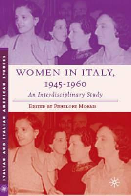 Women in Italy, 1945-1960: An Interdisciplinary Study