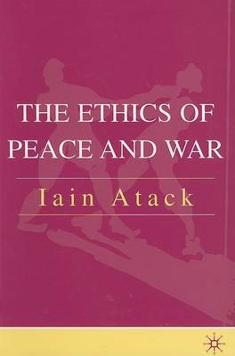 The Ethics of Peace and War: From State Security to World Community