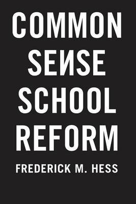 Common Sense School Reform