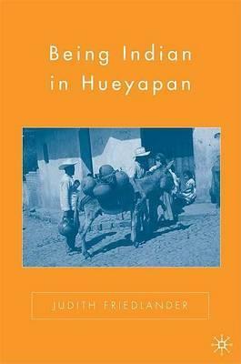 Being Indian in Hueyapan: 2006