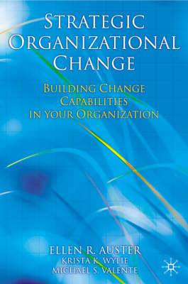 Strategic Organizational Change: Building Change Capabilities in Your Organization