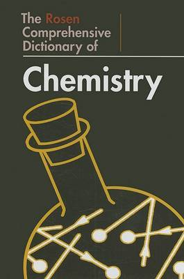 The Rosen Comprehensive Dictionary of Chemistry