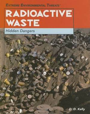 Radioactive Waste: Hidden Dangers