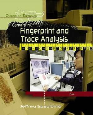 Careers in Fingerprint and Trace Analysis