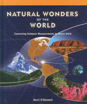 Natural Wonders of the World:: Converting Measurements to Metric Units