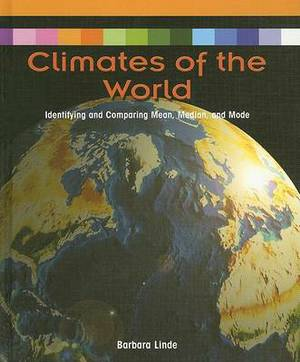 Climates of the World:: Identifying and Comparing Mean, Median, and Mode